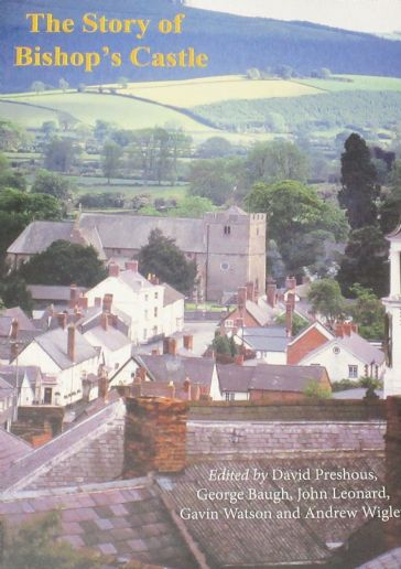 The Story of Bishop's Castle, edited by David Preshous, George Baugh, John Leonard, Gavin Watson and Andrew Wigley